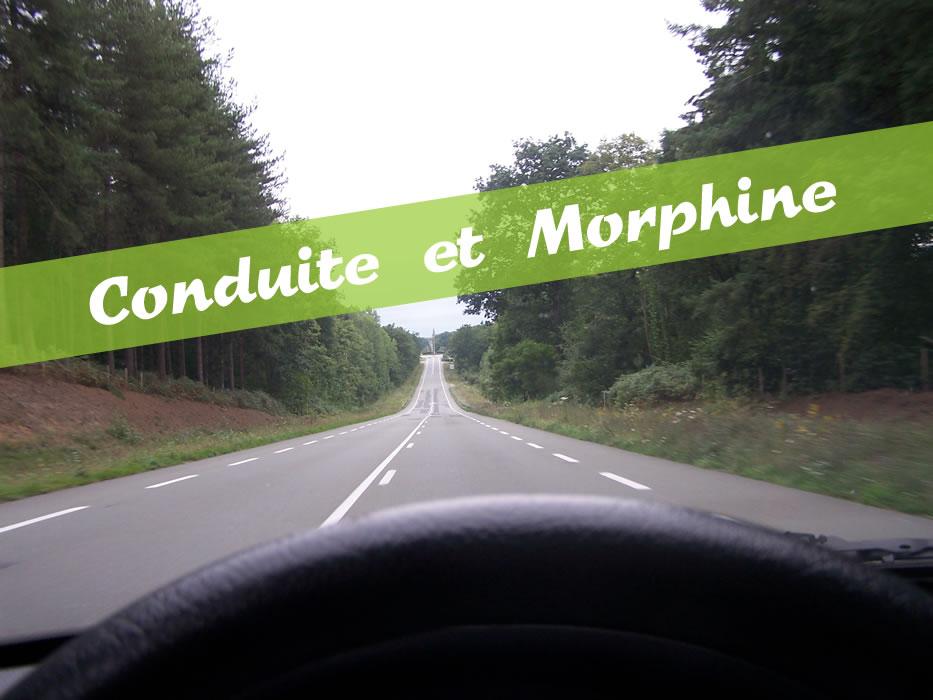 Conduite et Morphine